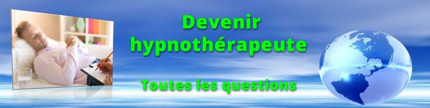 Devenir hypnothérapeute hypnotiseur toutes les questions
