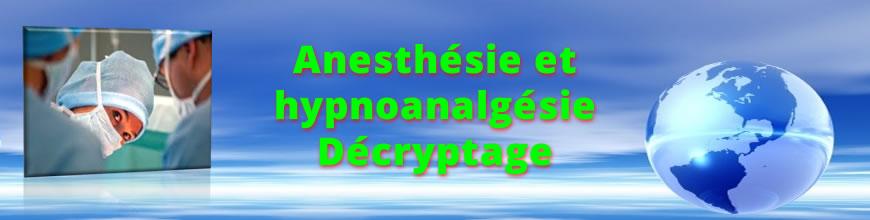 Décryptage de la dousleur sous hypnose, l'hypnoanalgésie et des anesthésies générales